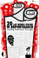 NOT IN ENGLISH YET: Twenty Years of the New Poland in Reportage